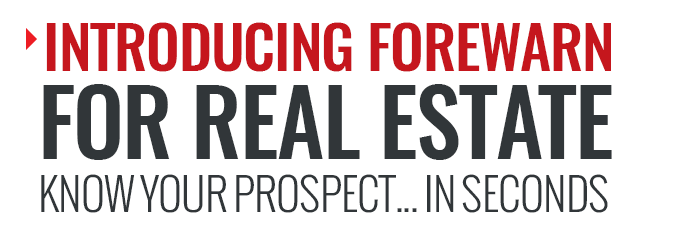 Know your prospect in seconds with FOREWARN for real estate